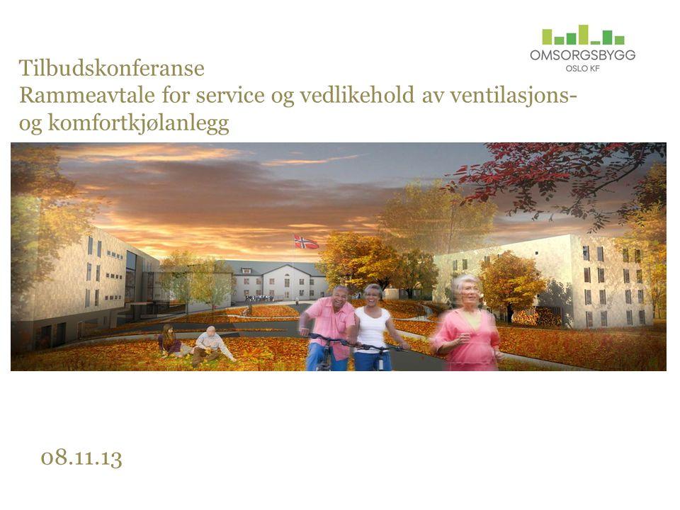 Tilbudskonferanse Rammeavtale for service og vedlikehold av ventilasjons- og komfortkjølanlegg 08.11.13