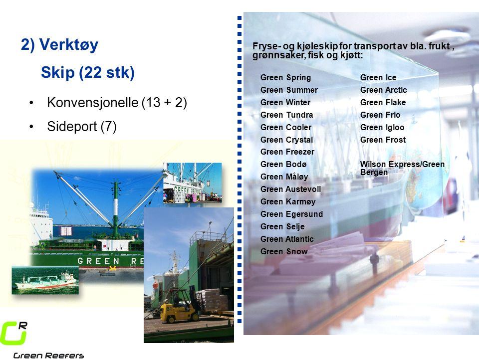 2) Verktøy Konvensjonelle (13 + 2) Fryse- og kjøleskip for transport av bla.