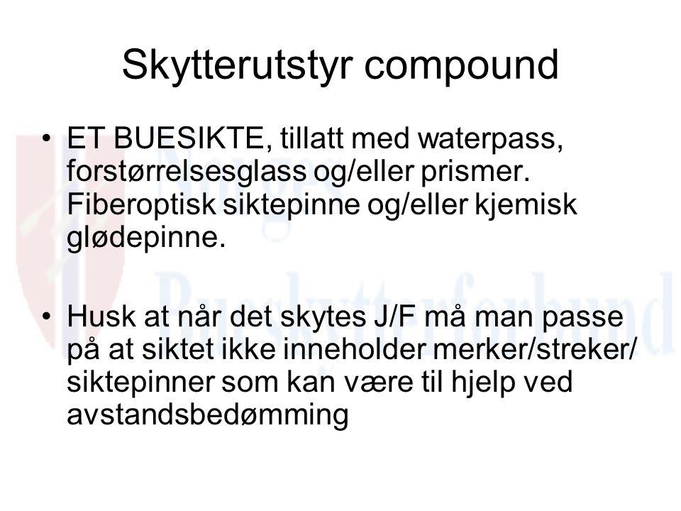 Skytterutstyr compound ET BUESIKTE, tillatt med waterpass, forstørrelsesglass og/eller prismer. Fiberoptisk siktepinne og/eller kjemisk glødepinne. Hu