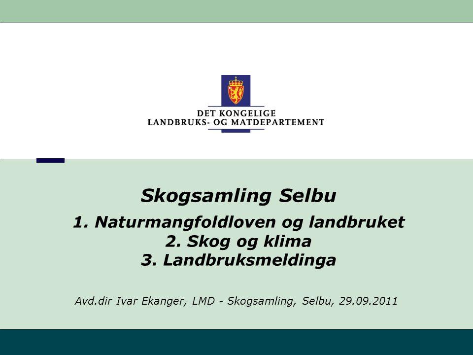Skogsamling Selbu 1. Naturmangfoldloven og landbruket 2.