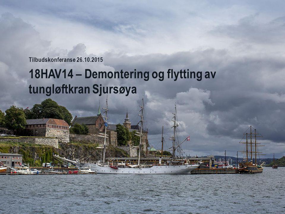 18HAV14 – Demontering og flytting av tungløftkran Sjursøya Tilbudskonferanse 26.10.2015