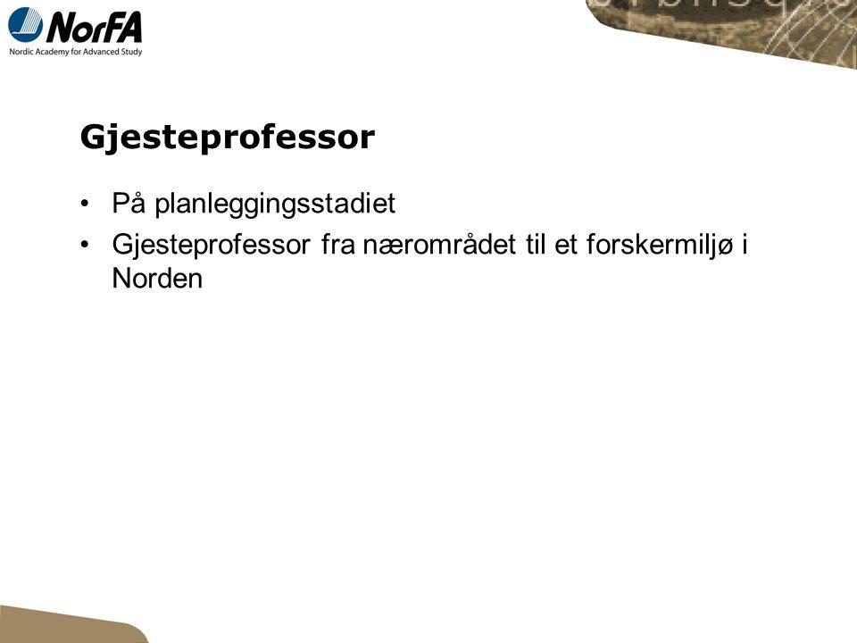 Gjesteprofessor På planleggingsstadiet Gjesteprofessor fra nærområdet til et forskermiljø i Norden