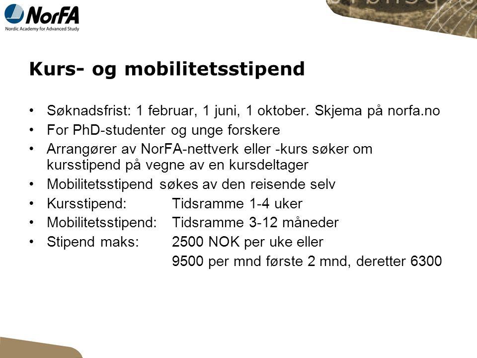 Kurs- og mobilitetsstipend Søknadsfrist: 1 februar, 1 juni, 1 oktober.