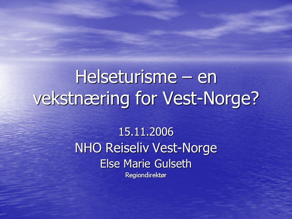 Helseturisme – en vekstnæring for Vest-Norge.