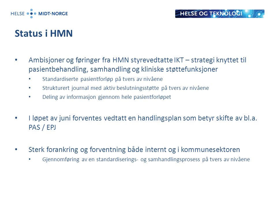 Tidslinje 13 14 15 16 17 18 19 20 21 22 Alternativ 1 - Pilot når anbefaling nasjonalt konsept foreligger Alternativ 2 - Gjennomføre utprøvning i Midt-Norge umiddelbart Konsept vurdering og KS1 Forprosjekt og KS2 Stor ting s beh.