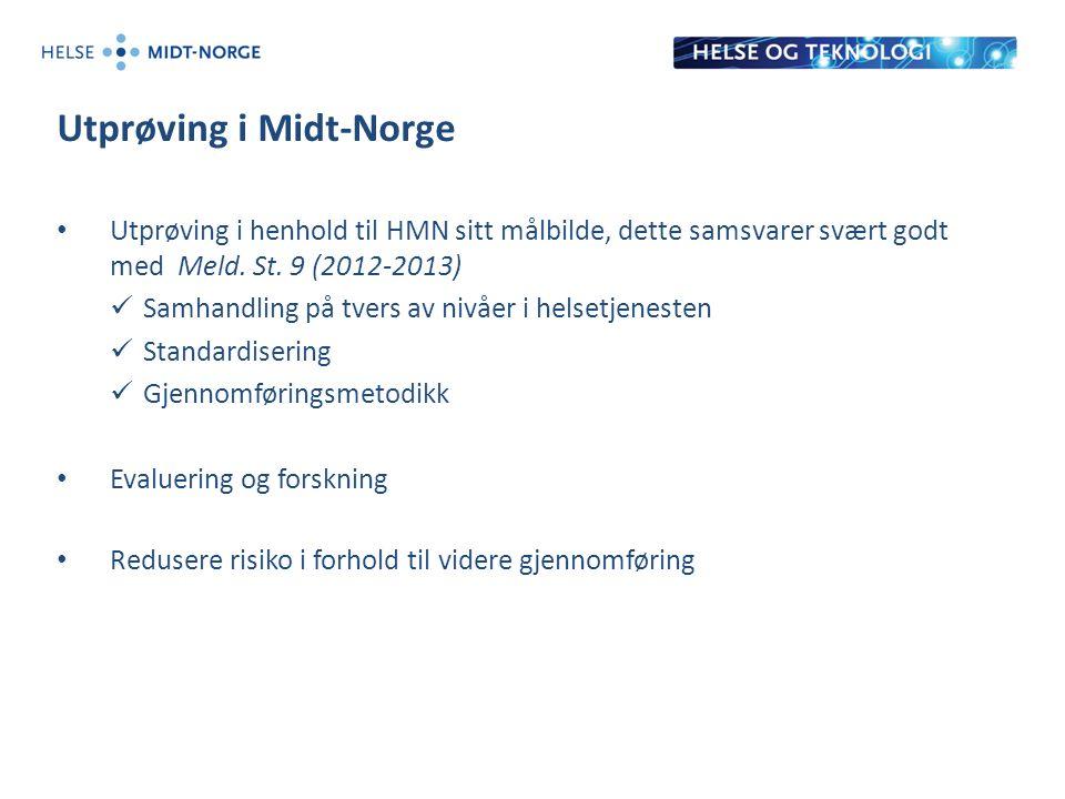 Utprøving i Midt-Norge Utprøving i henhold til HMN sitt målbilde, dette samsvarer svært godt med Meld.