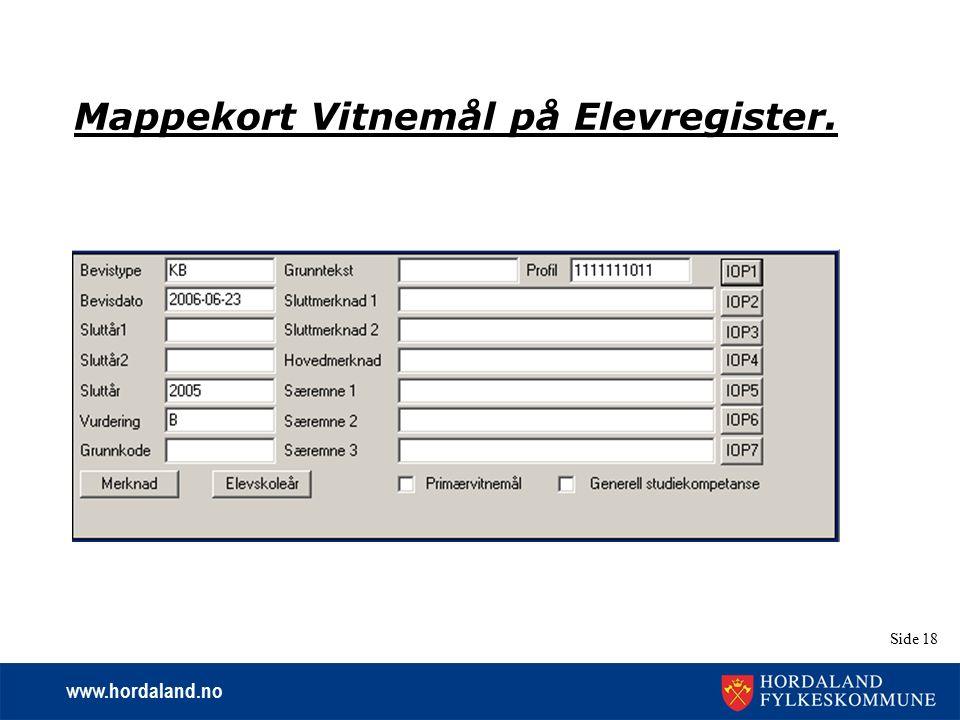 www.hordaland.no Side 18 Mappekort Vitnemål på Elevregister.