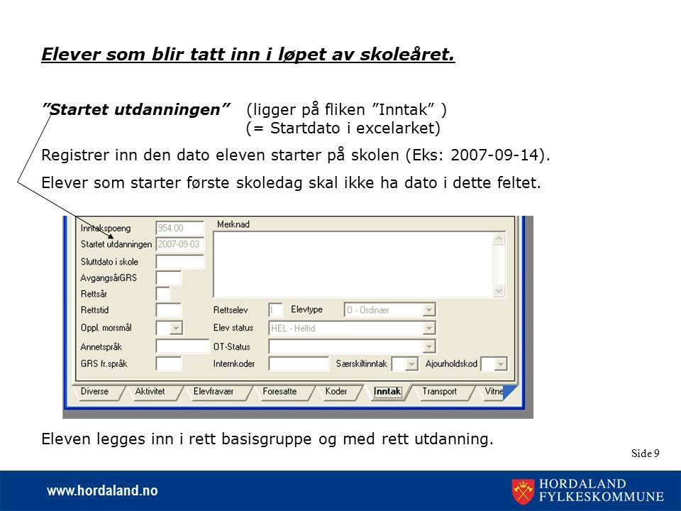 """www.hordaland.no Side 9 Elever som blir tatt inn i løpet av skoleåret. """"Startet utdanningen"""" (ligger på fliken """"Inntak"""" ) (= Startdato i excelarket) R"""