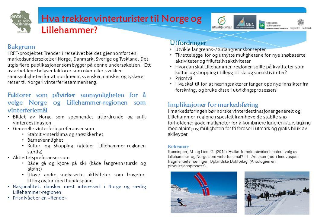 Bakgrunn I RFF-prosjektet Trender i reiselivet ble det gjennomført en markedsundersøkelse i Norge, Danmark, Sverige og Tyskland. Det utgis flere publi