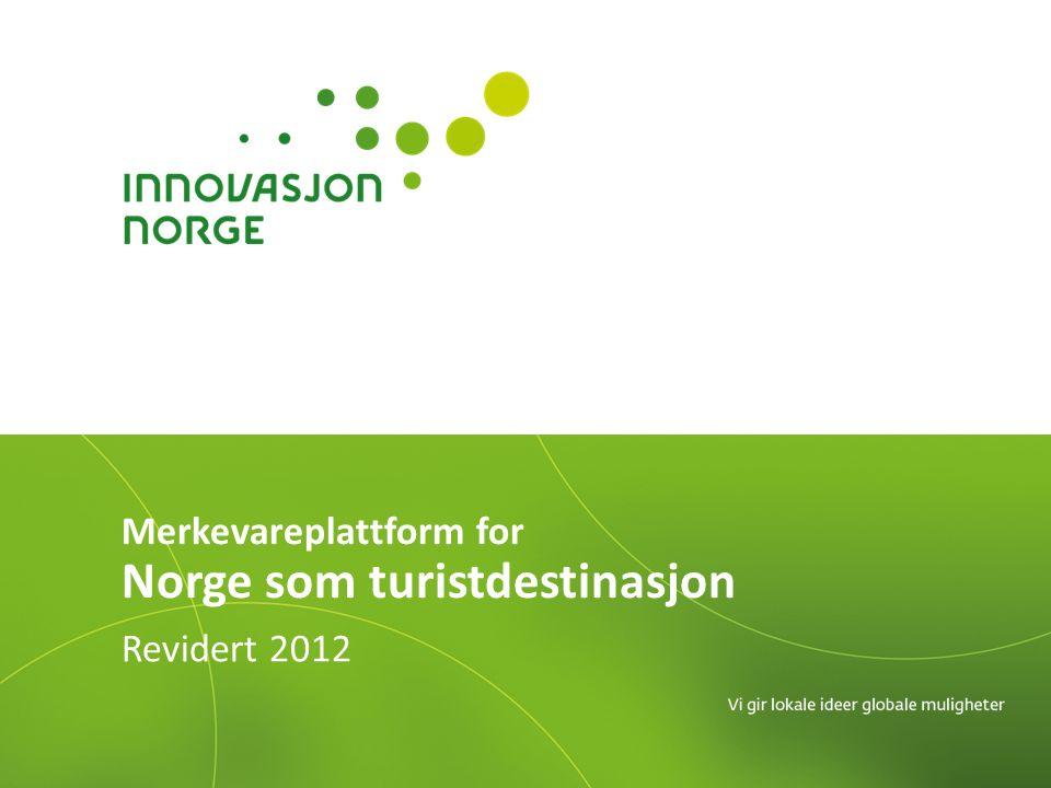 Revidert 2012 Merkevareplattform for Norge som turistdestinasjon
