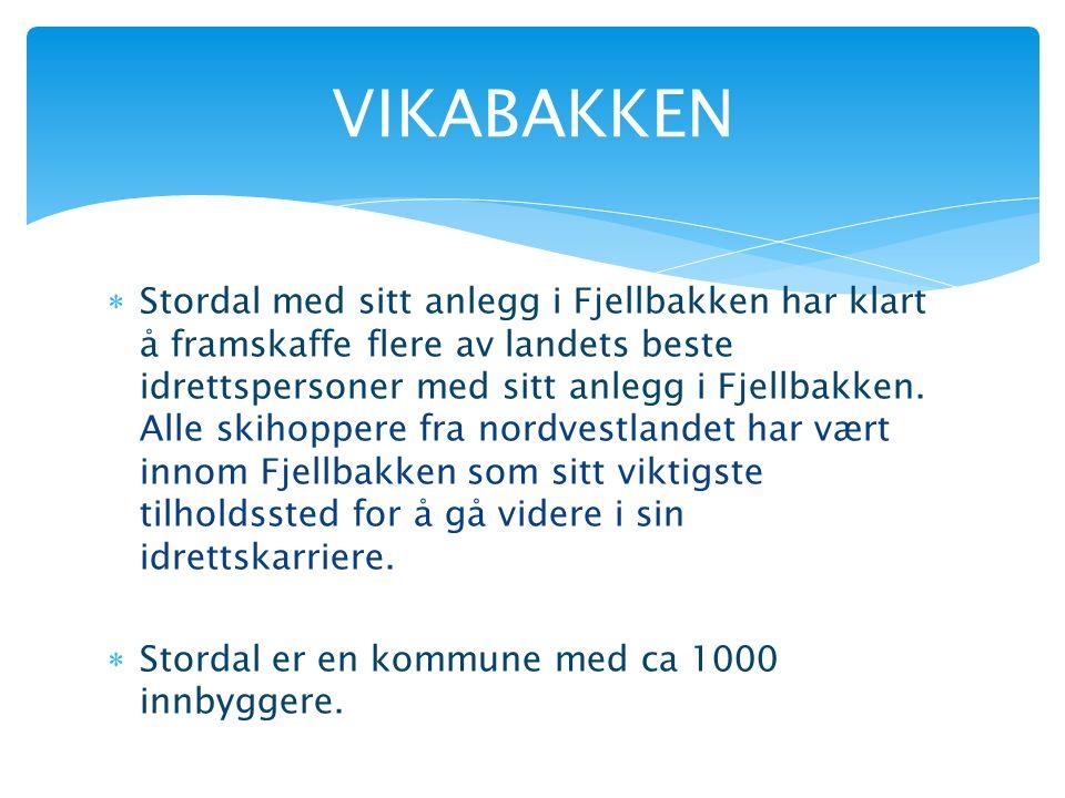  Stordal med sitt anlegg i Fjellbakken har klart å framskaffe flere av landets beste idrettspersoner med sitt anlegg i Fjellbakken.