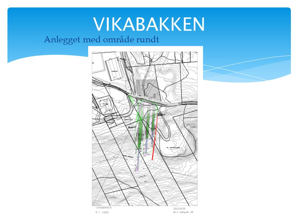  Anlegget med område rundt VIKABAKKEN