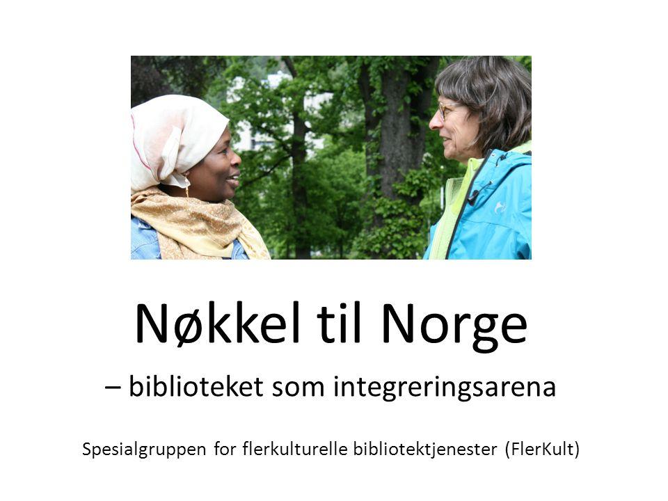 Nøkkel til Norge – biblioteket som integreringsarena Spesialgruppen for flerkulturelle bibliotektjenester (FlerKult)