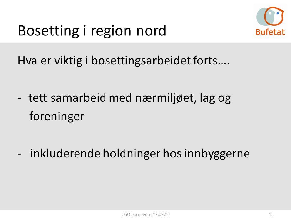 Bosetting i region nord Hva er viktig i bosettingsarbeidet forts….