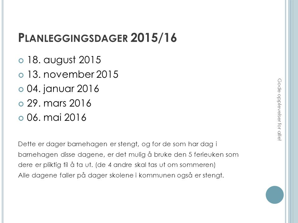 P LANLEGGINGSDAGER 2015/16 18. august 2015 13. november 2015 04.