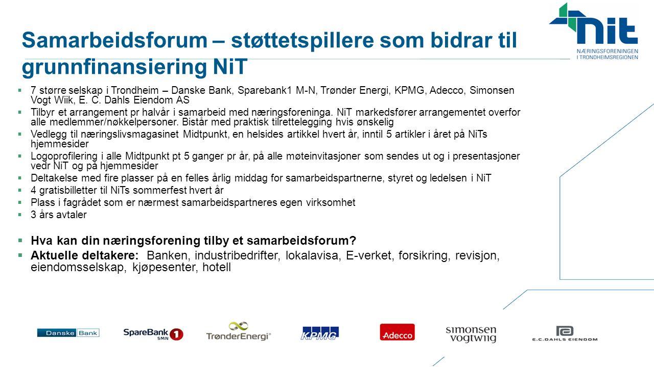 Samarbeidsforum – støttetspillere som bidrar til grunnfinansiering NiT  7 større selskap i Trondheim – Danske Bank, Sparebank1 M-N, Trønder Energi, KPMG, Adecco, Simonsen Vogt Wiik, E.