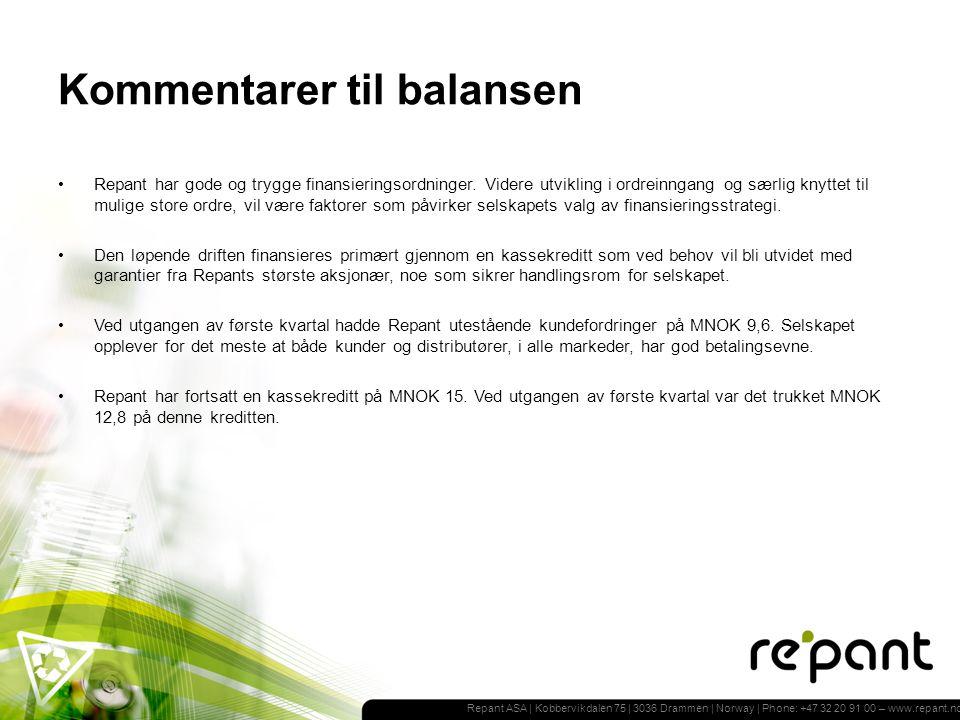 Repant ASA | Kobbervikdalen 75 | 3036 Drammen | Norway | Phone: +47 32 20 91 00 – www.repant.no Kommentarer til balansen Repant har gode og trygge finansieringsordninger.