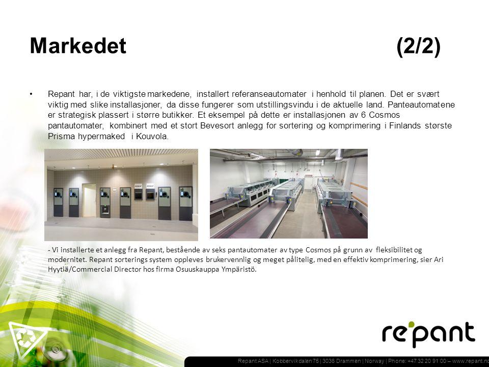 Repant ASA | Kobbervikdalen 75 | 3036 Drammen | Norway | Phone: +47 32 20 91 00 – www.repant.no Markedet (2/2) Repant har, i de viktigste markedene, installert referanseautomater i henhold til planen.