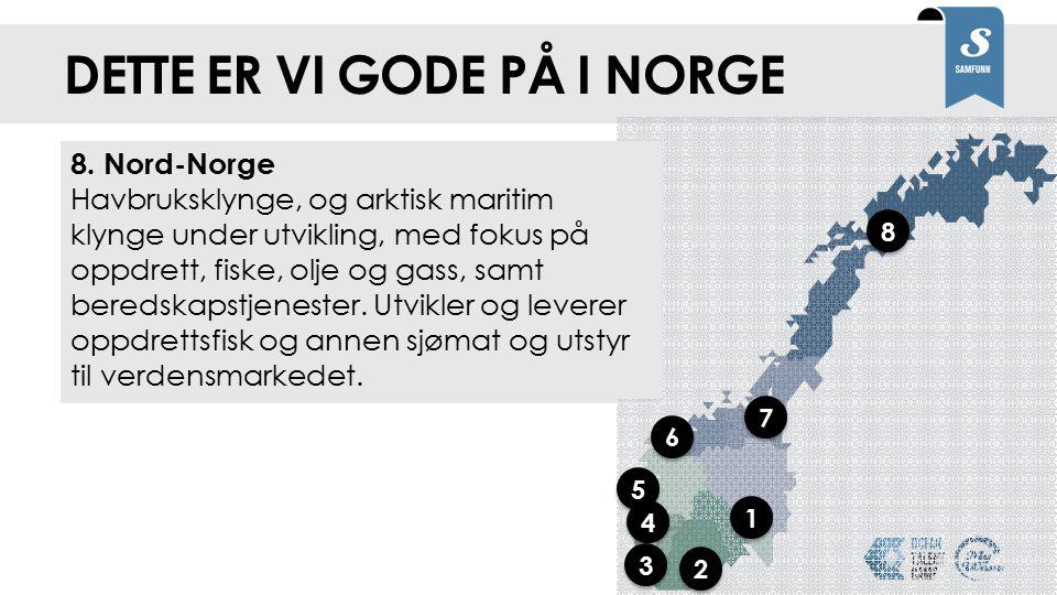 DETTE ER VI GODE PÅ I NORGE Klikk for å starte rundtturen 1.Oslofjordregionen Rederier og spesialiserte maritime tjenester med skipsmegling, børs, fin