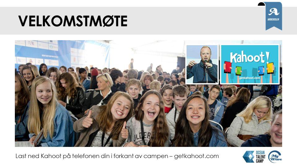 VELKOMSTMØTE Last ned Kahoot på telefonen din i forkant av campen – getkahoot.com