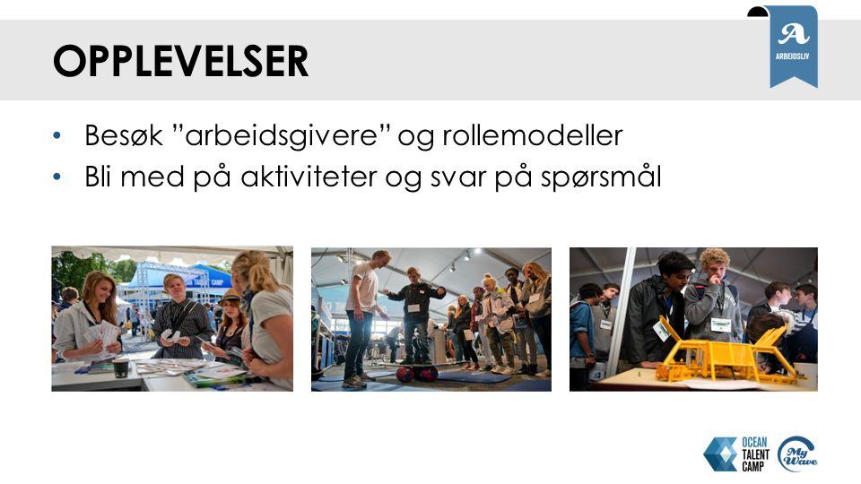 """OPPLEVELSER Besøk """"arbeidsgivere"""" og rollemodeller Bli med på aktiviteter og svar på spørsmål"""