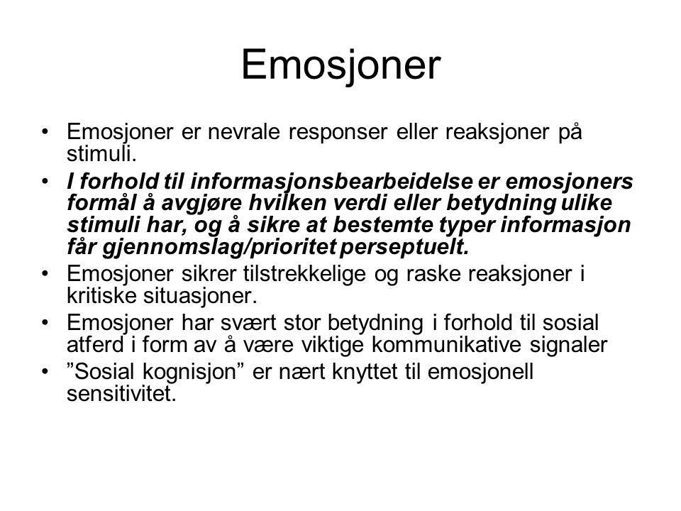 Emosjoner Emosjoner er nevrale responser eller reaksjoner på stimuli.