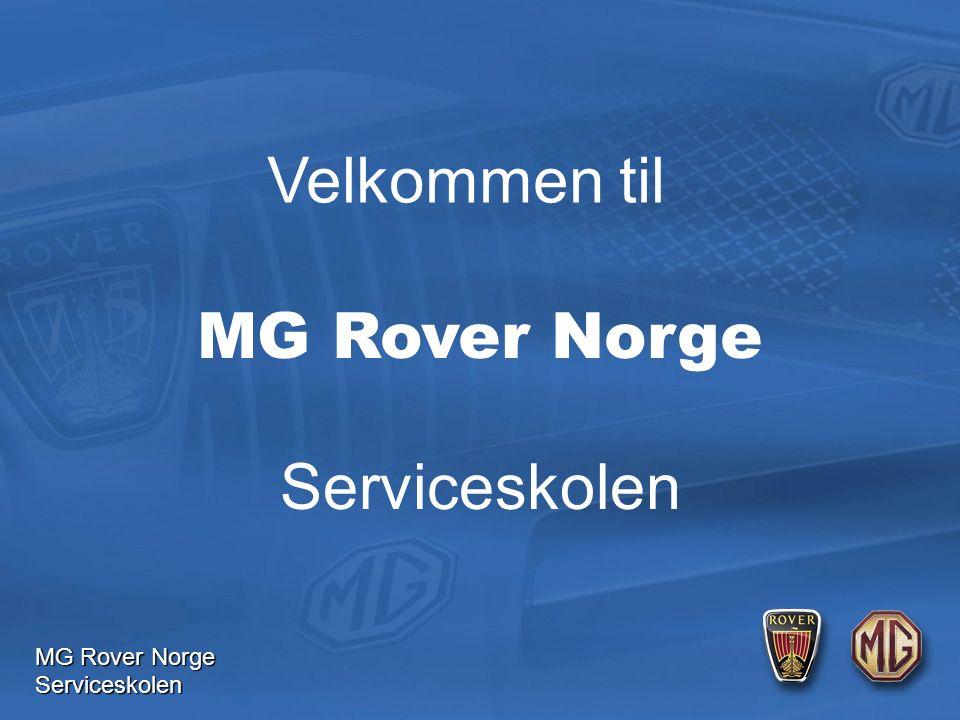 MG Rover Norge Serviceskolen Velkommen til Serviceskolen MG Rover Norge