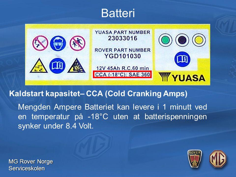 MG Rover Norge Serviceskolen Batteri Mengden Ampere Batteriet kan levere i 1 minutt ved en temperatur på -18°C uten at batterispenningen synker under 8.4 Volt.