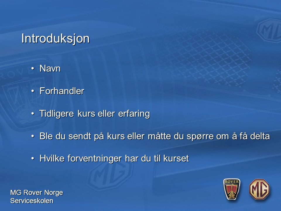 MG Rover Norge Serviceskolen SPØRSMÅL