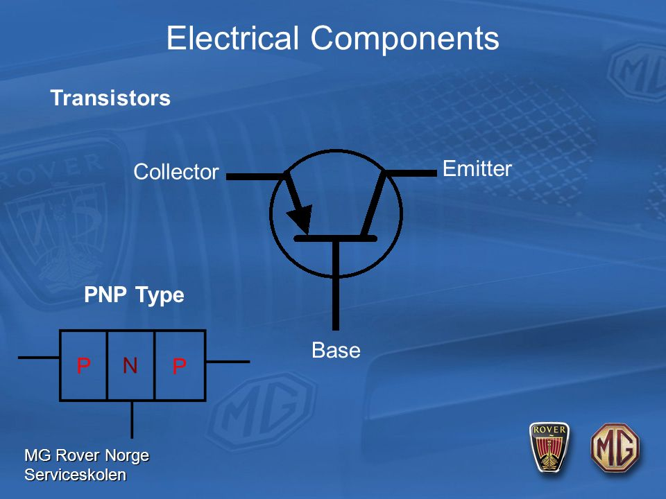 MG Rover Norge Serviceskolen Electrical Components Transistors Base Emitter Collector PNP Type P N P