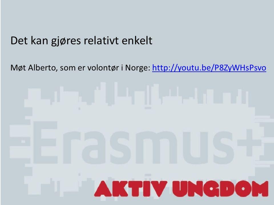 Det kan gjøres relativt enkelt Møt Alberto, som er volontør i Norge: http://youtu.be/P8ZyWHsPsvohttp://youtu.be/P8ZyWHsPsvo