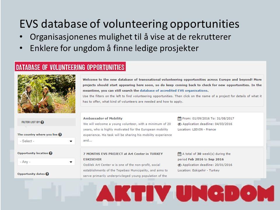 EVS database of volunteering opportunities Organisasjonenes mulighet til å vise at de rekrutterer Enklere for ungdom å finne ledige prosjekter