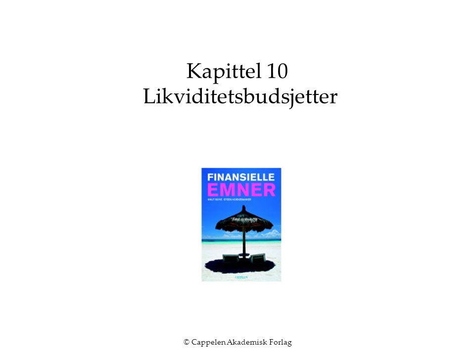 © Cappelen Akademisk Forlag Kapittel 10 Likviditetsbudsjetter