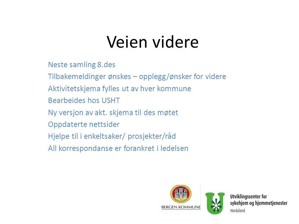 Veien videre Neste samling 8.des Tilbakemeldinger ønskes – opplegg/ønsker for videre Aktivitetskjema fylles ut av hver kommune Bearbeides hos USHT Ny versjon av akt.