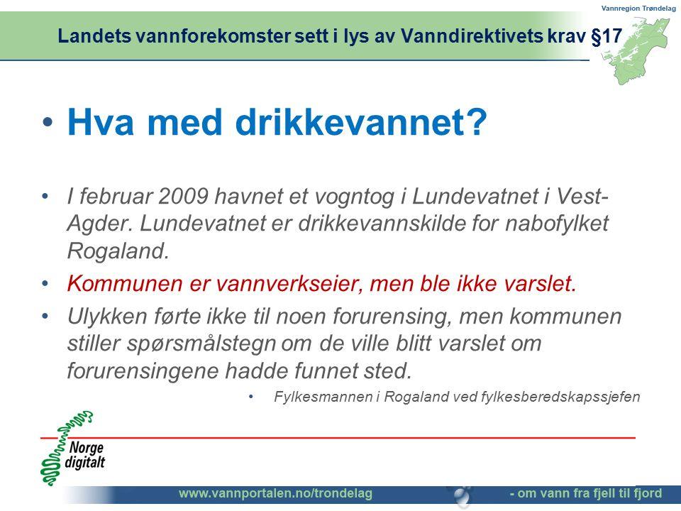 Landets vannforekomster sett i lys av Vanndirektivets krav §17 Hva med drikkevannet? I februar 2009 havnet et vogntog i Lundevatnet i Vest- Agder. Lun