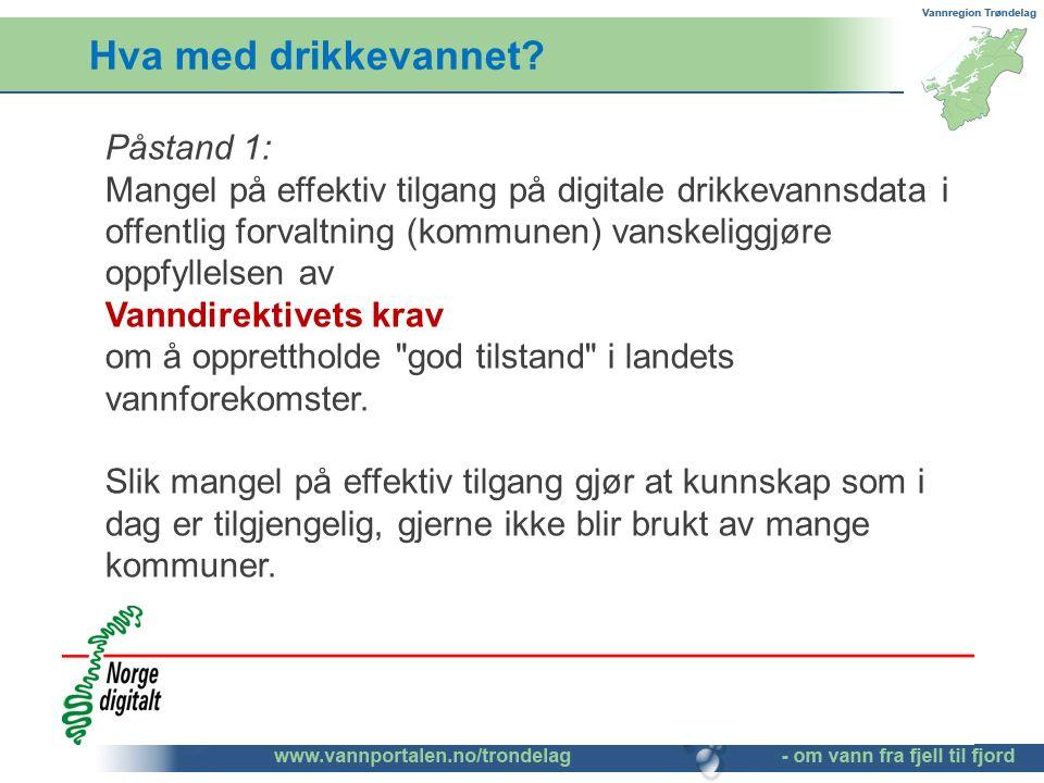 Hva med drikkevannet? Påstand 1: Mangel på effektiv tilgang på digitale drikkevannsdata i offentlig forvaltning (kommunen) vanskeliggjøre oppfyllelsen