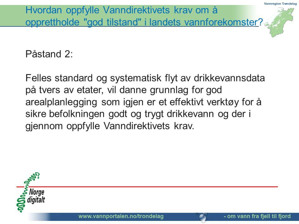 Hvordan oppfylle Vanndirektivets krav om å opprettholde god tilstand i landets vannforekomster.