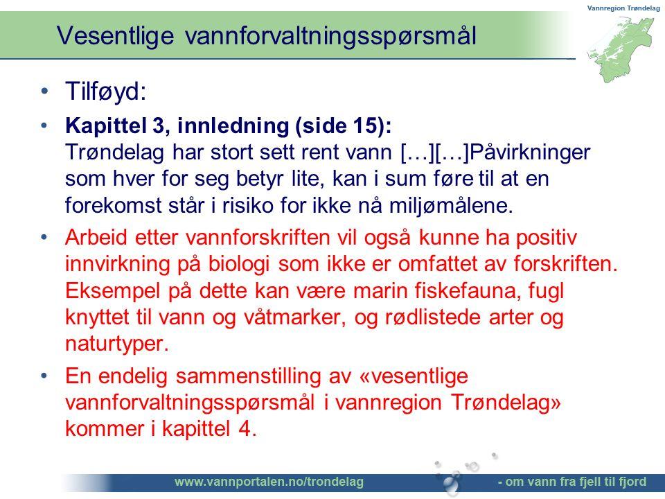 Vesentlige vannforvaltningsspørsmål ©Bendik Eithun Halgunset Tilføyd: Kapittel 3, innledning (side 15): Trøndelag har stort sett rent vann […][…]Påvir