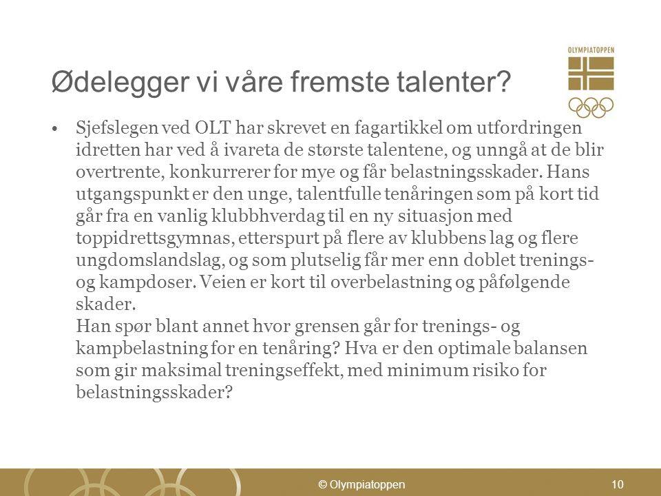 Ødelegger vi våre fremste talenter? Sjefslegen ved OLT har skrevet en fagartikkel om utfordringen idretten har ved å ivareta de største talentene, og