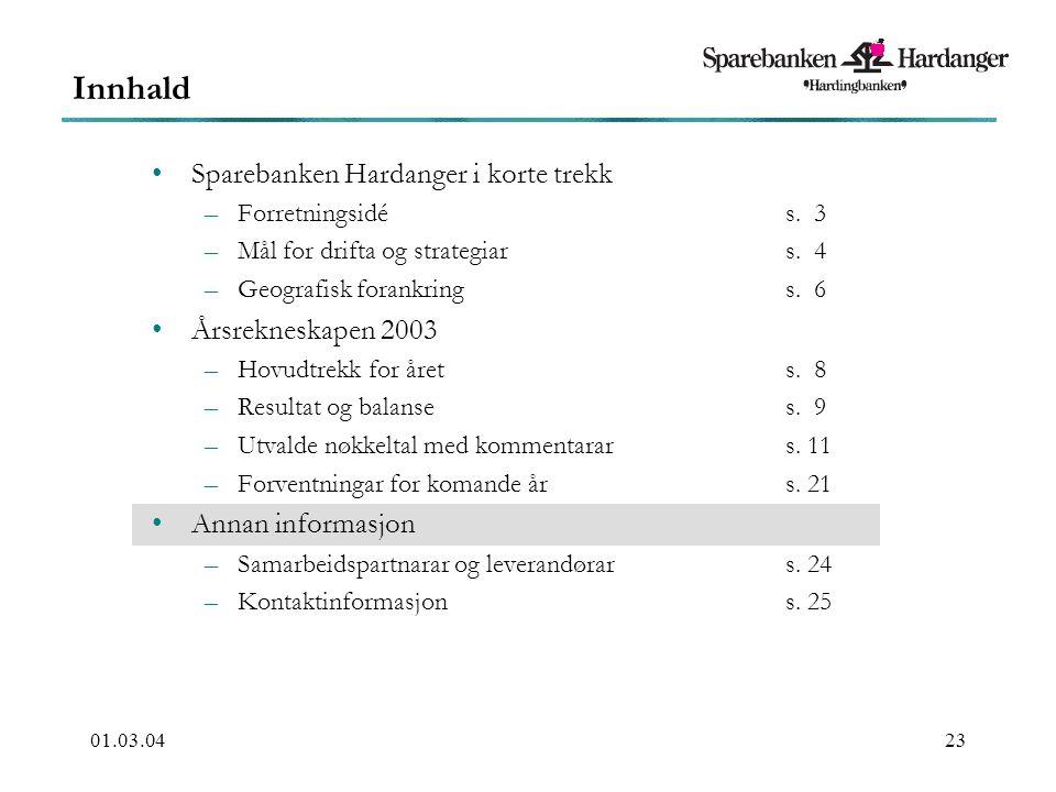 01.03.0423 Sparebanken Hardanger i korte trekk –Forretningsidés.