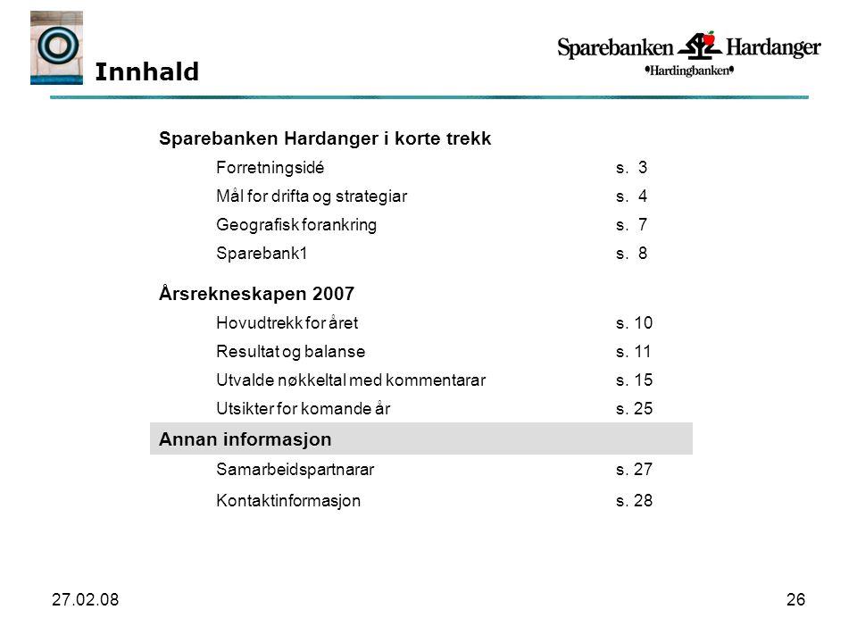 27.02.0826 Innhald Sparebanken Hardanger i korte trekk Forretningsidés.