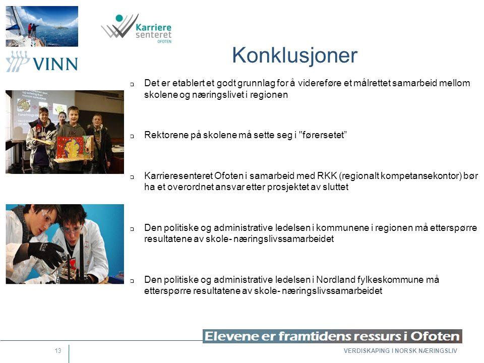 VERDISKAPING I NORSK NÆRINGSLIV 13 Konklusjoner  Det er etablert et godt grunnlag for å videreføre et målrettet samarbeid mellom skolene og næringsli