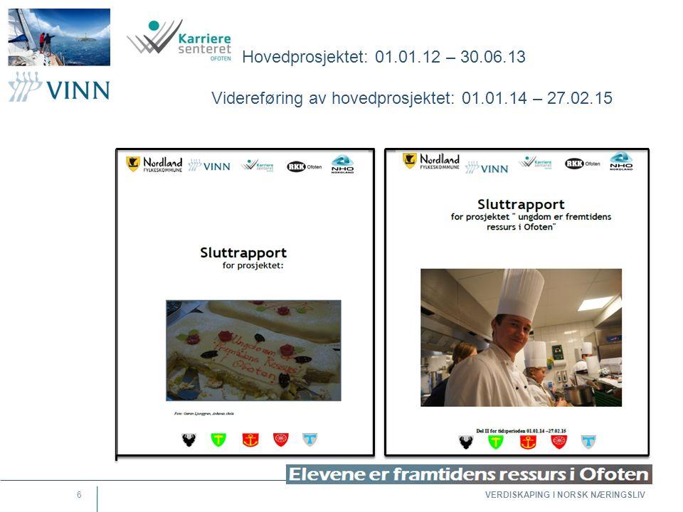 VERDISKAPING I NORSK NÆRINGSLIV 6 Hovedprosjektet: 01.01.12 – 30.06.13 Videreføring av hovedprosjektet: 01.01.14 – 27.02.15