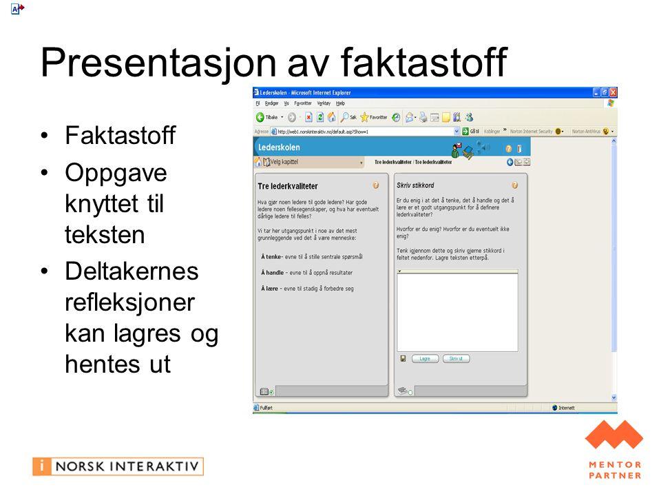 Presentasjon av faktastoff Faktastoff Oppgave knyttet til teksten Deltakernes refleksjoner kan lagres og hentes ut
