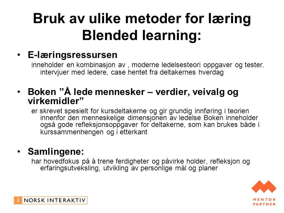 Bruk av ulike metoder for læring Blended learning: E-læringsressursen inneholder en kombinasjon av, moderne ledelsesteori oppgaver og tester.