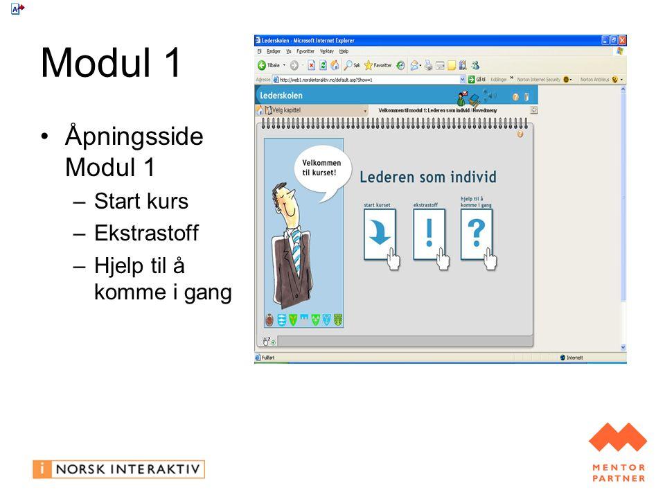 Modul 1 Åpningsside Modul 1 –Start kurs –Ekstrastoff –Hjelp til å komme i gang
