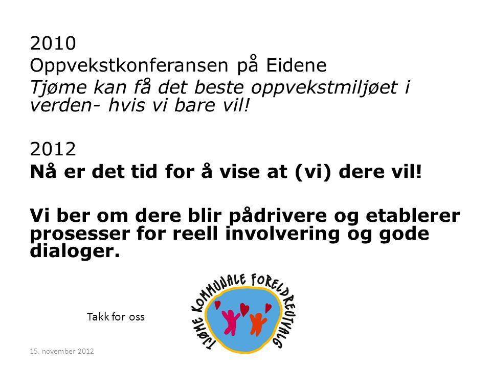 2010 Oppvekstkonferansen på Eidene Tjøme kan få det beste oppvekstmiljøet i verden- hvis vi bare vil.