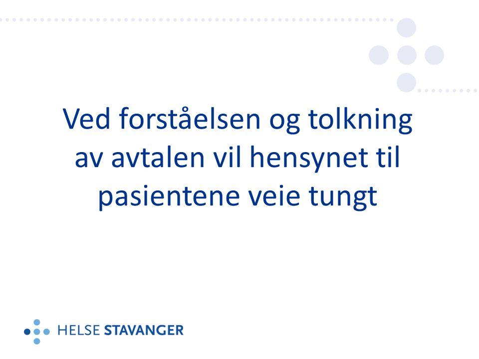 Ved forståelsen og tolkning av avtalen vil hensynet til pasientene veie tungt