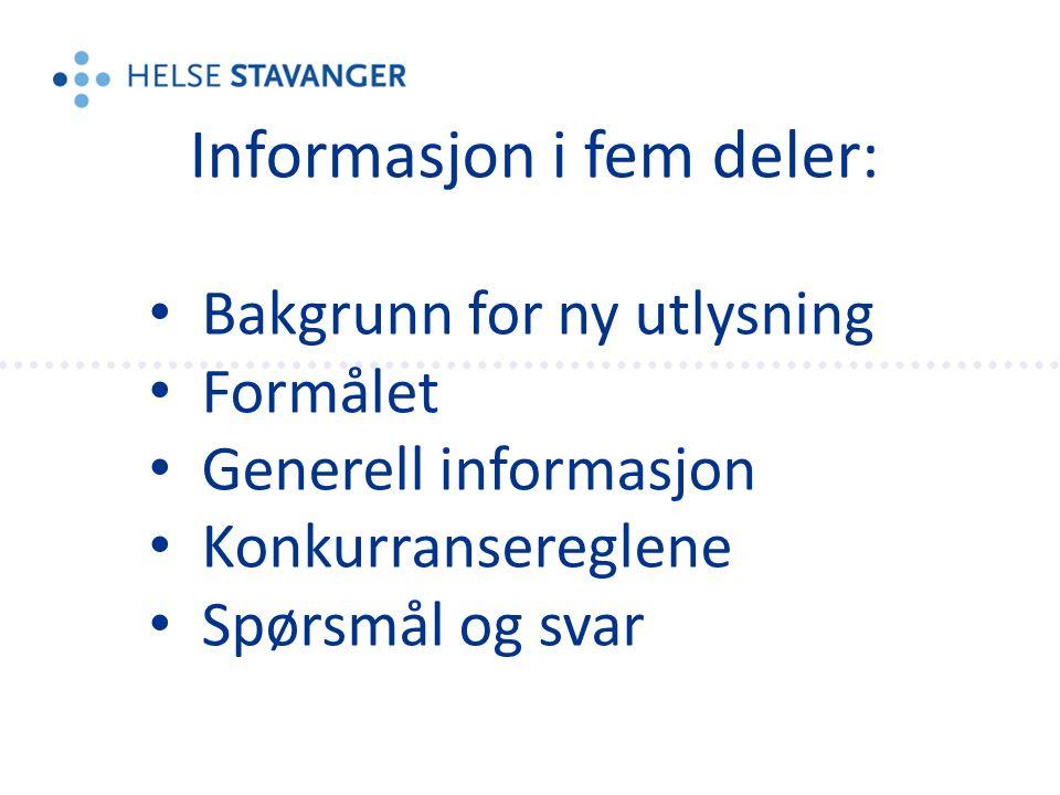 Informasjon i fem deler: Bakgrunn for ny utlysning Formålet Generell informasjon Konkurransereglene Spørsmål og svar