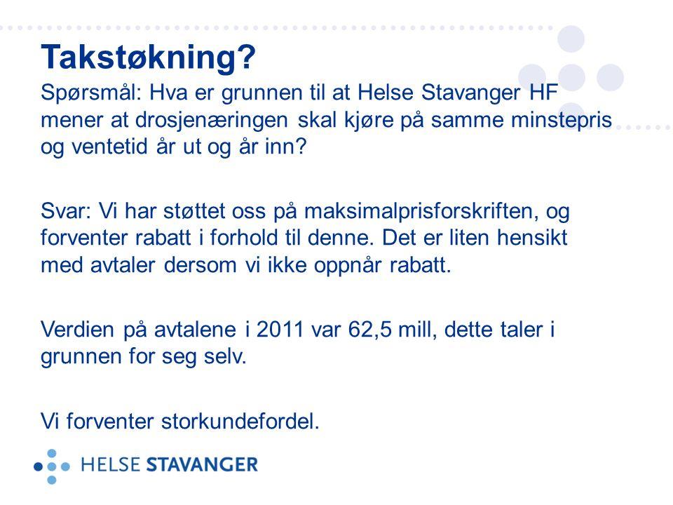 Spørsmål: Hva er grunnen til at Helse Stavanger HF mener at drosjenæringen skal kjøre på samme minstepris og ventetid år ut og år inn.